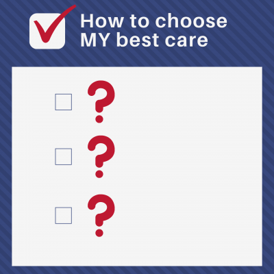 How to choose YOUR best care